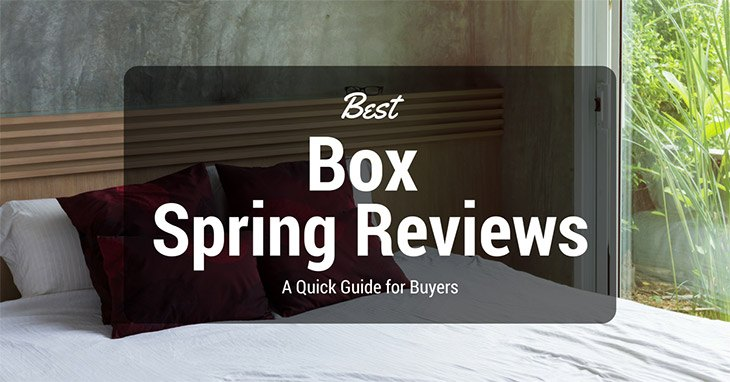 Best Box Spring Reviews 2019: A Quick Guide for Buyers