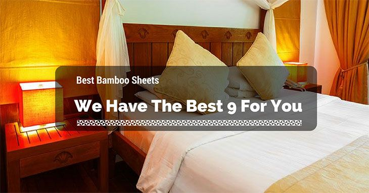 Best Bamboo Sheets Reviews in 2019: We Have The Best 9 For You!