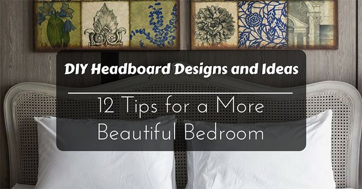 DIY Headboard Designs & Ideas: 12 Tips For A More Beautiful Bedroom