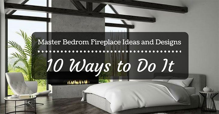 master bedroom fireplace Ideas & design