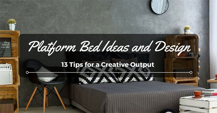 Platform Bed Ideas & Design: 13 Tips For A Creative Output